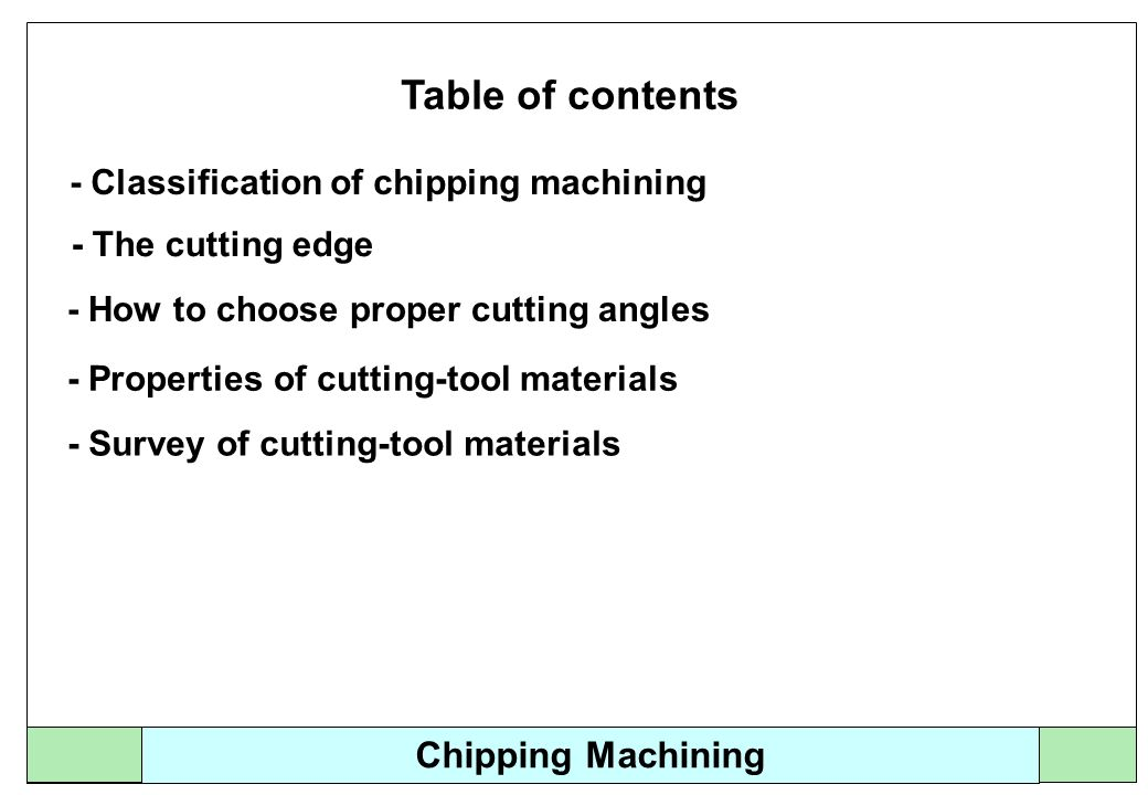 Table of contents Chipping Machining