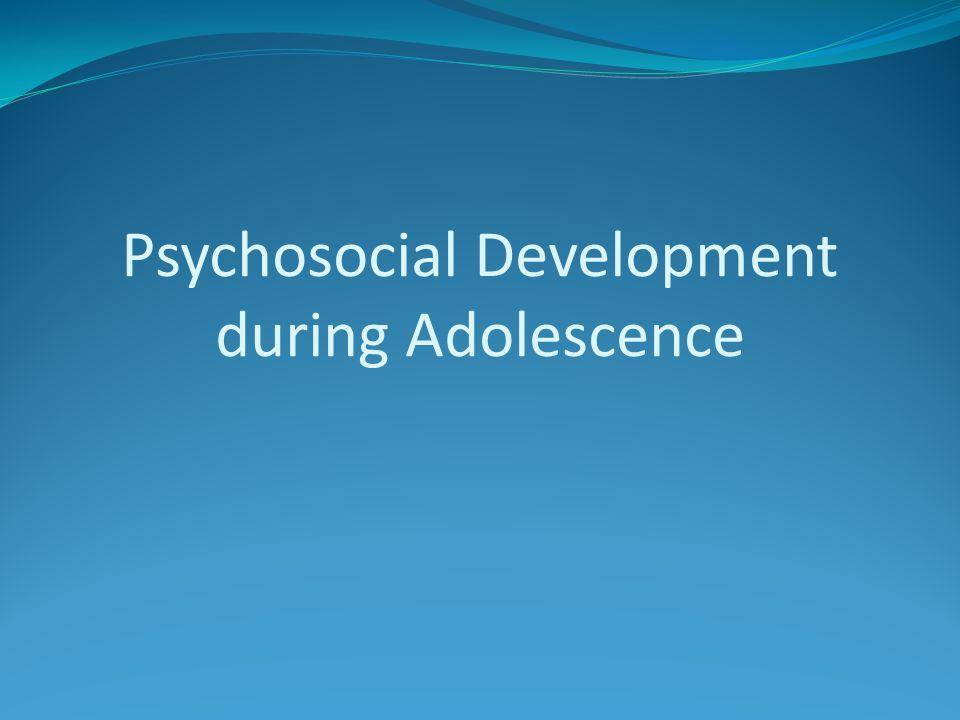 Psychosocial Development during Adolescence
