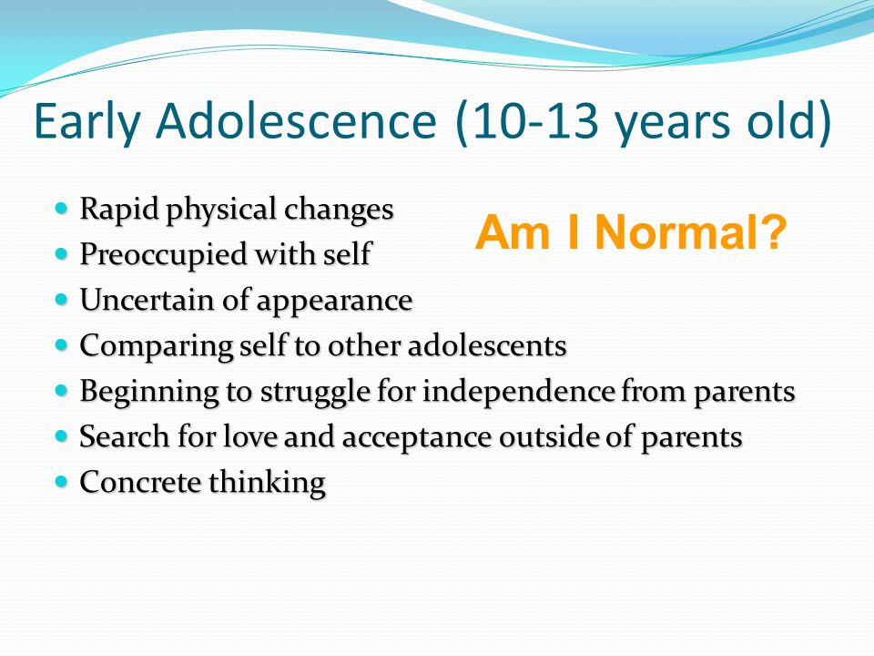 Early Adolescence (10-13 years old)