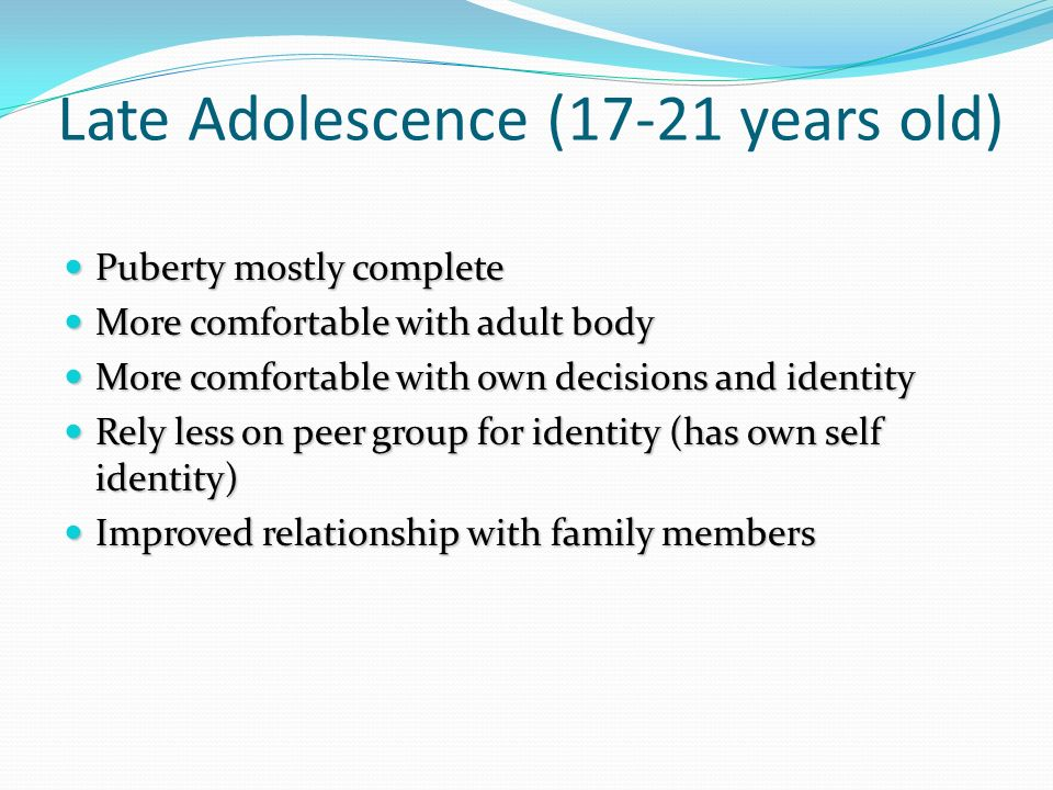 Late Adolescence (17-21 years old)