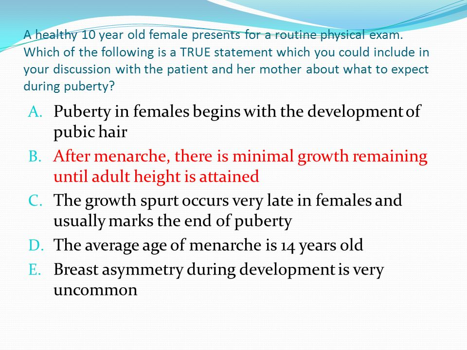 Puberty in females begins with the development of pubic hair