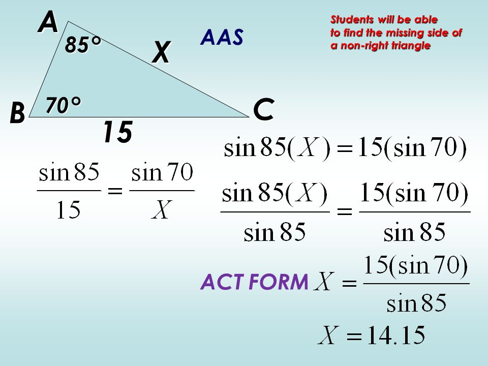 Use the law of sines to find missing side lengths andor ppt 8 a x c b ccuart Gallery