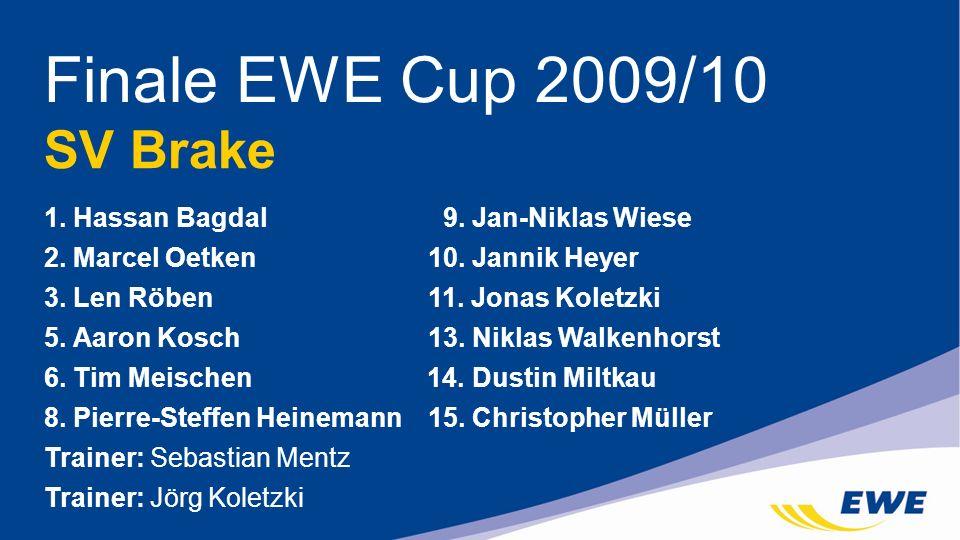 Finale EWE Cup 2009/10 SV Brake 1. Hassan Bagdal 9. Jan-Niklas Wiese