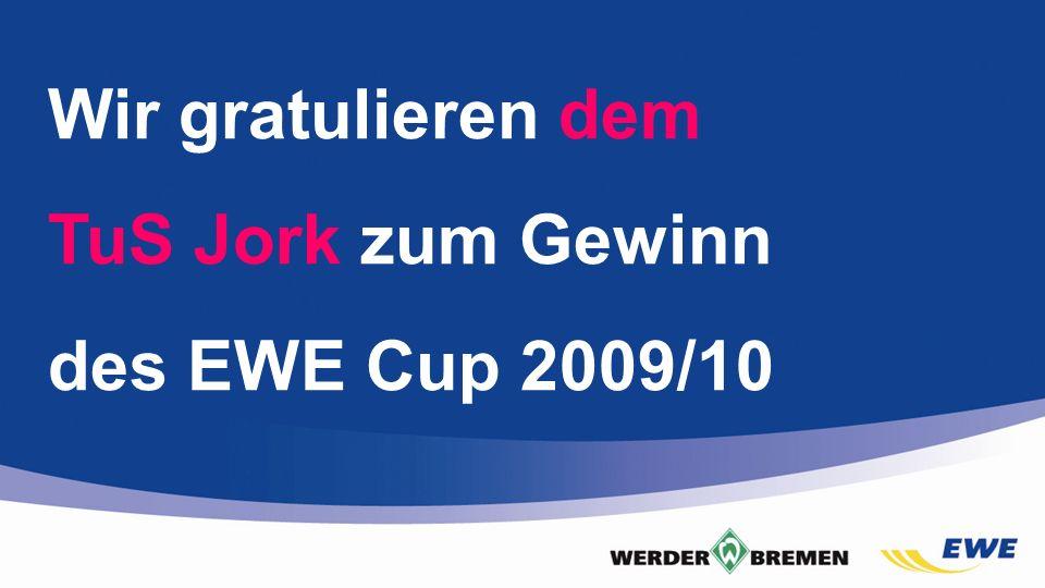 Wir gratulieren dem TuS Jork zum Gewinn des EWE Cup 2009/10 FOLIE!!