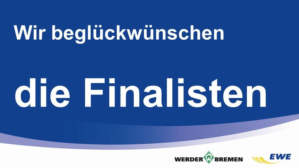 Wir beglückwünschen die Finalisten Folie