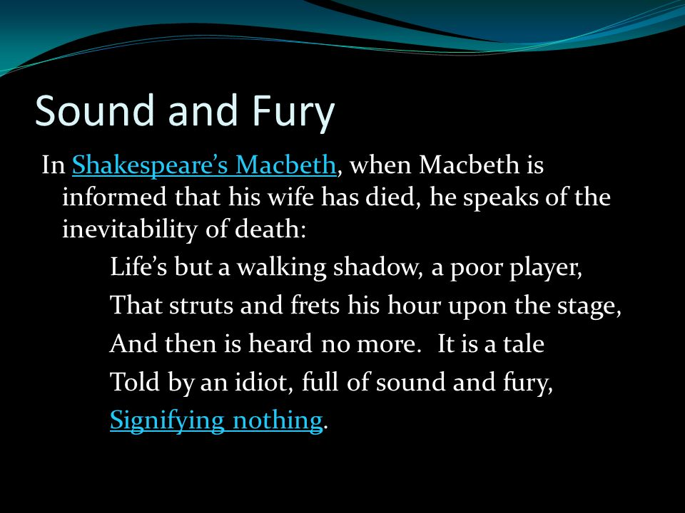 sound fury presentation Credit: courtesy of american memory at the library of congress published in 1929, the sound and the fury is often referred to as william faulkner's first work of genius it was only his.