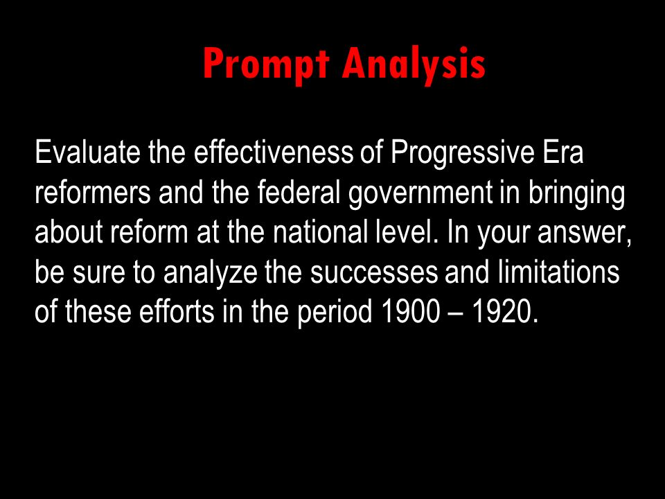 the effectiveness of progressive era reformers The progressive era refers to a period of varied reforms that took place throughout the united states over the first two decades of the twentieth century progressive reformers made the standardization of school attendance a priority a more effective.