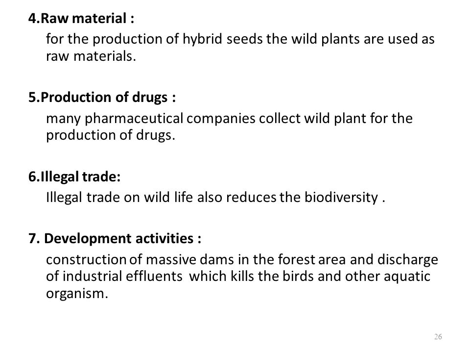 4.Raw material : for the production of hybrid seeds the wild plants are used as raw materials.