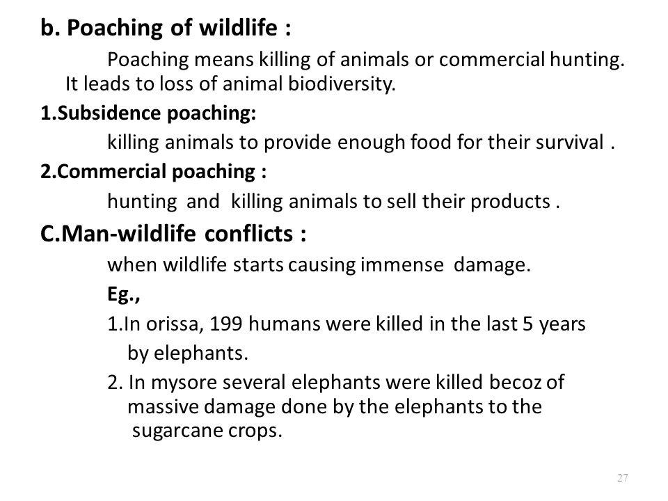 b. Poaching of wildlife :