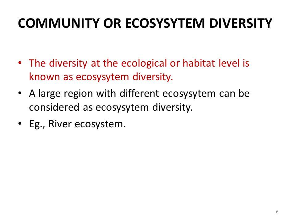 COMMUNITY OR ECOSYSYTEM DIVERSITY