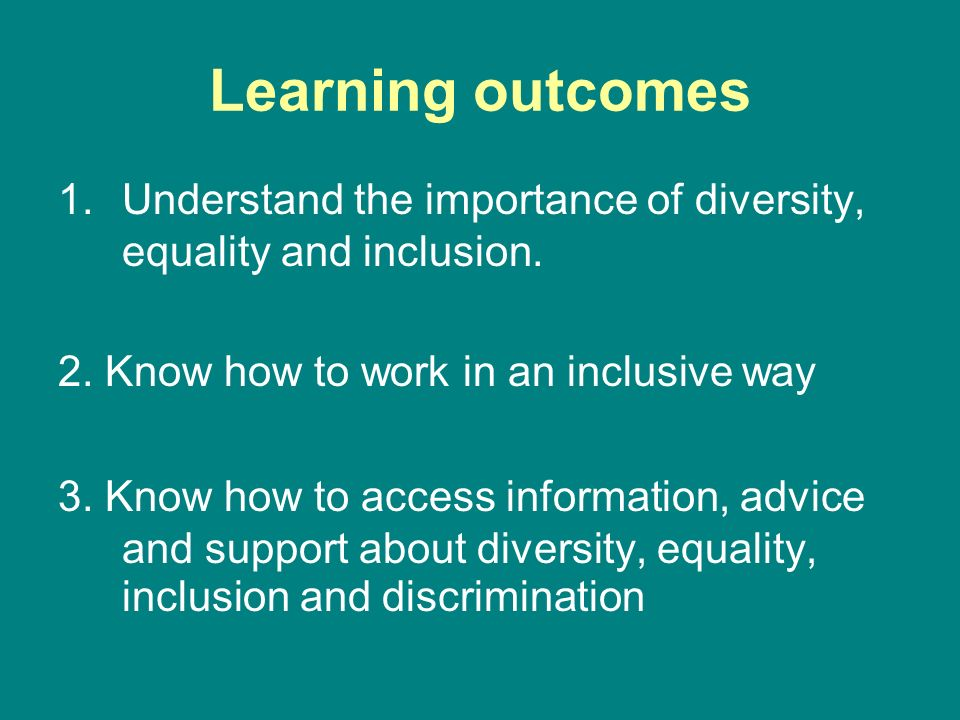 principles of diversity equality and inclusion essay More about principles of diversity, equality and inclusion in adult social care settings unit 4222-303 promote equality and inclusion in health, social care or children's and young people's settings outcome 1: understand the importance of diversity, equality and inclusion.
