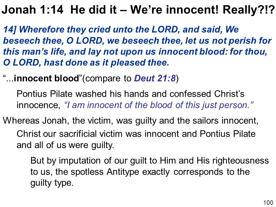 Jonah 1:14 He did it – We're innocent! Really !