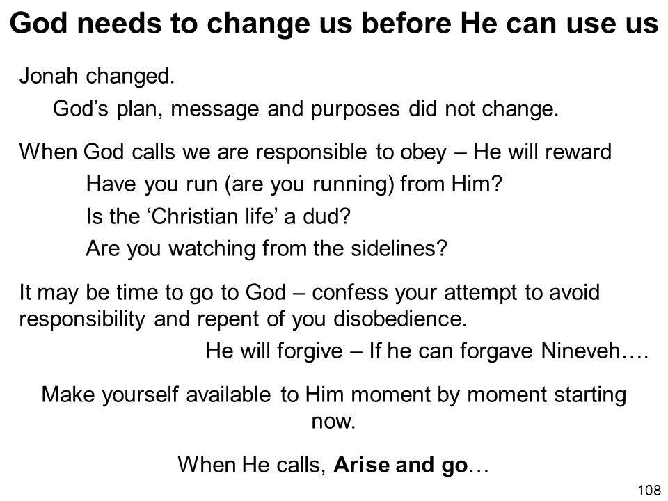 God needs to change us before He can use us