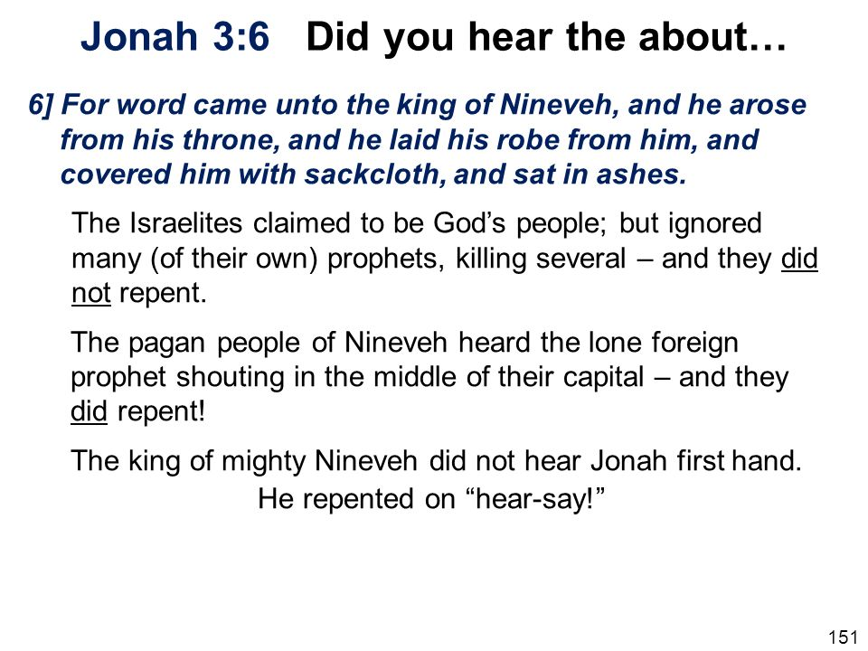 Jonah 3:6 Did you hear the about…