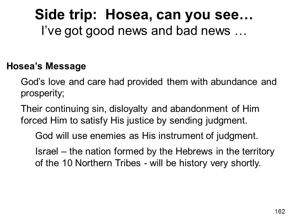 Side trip: Hosea, can you see… I've got good news and bad news …
