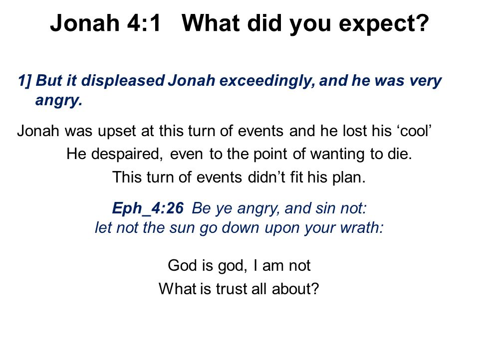 Jonah 4:1 What did you expect