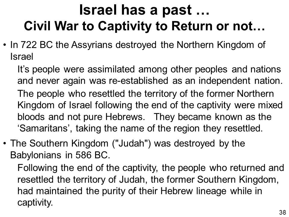 Israel has a past … Civil War to Captivity to Return or not…