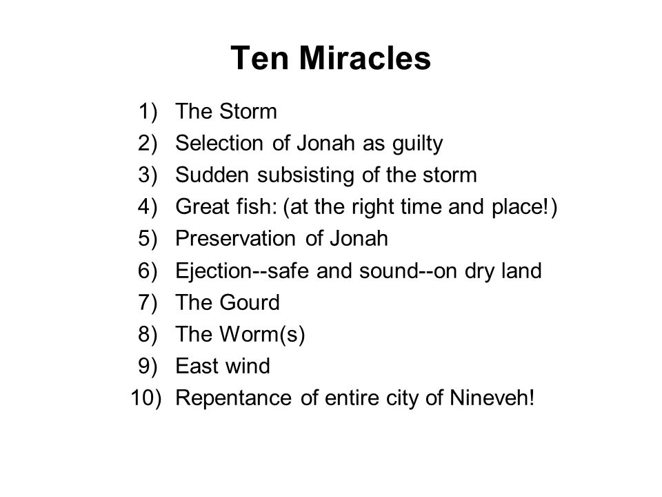 Ten Miracles 1) The Storm 2) Selection of Jonah as guilty