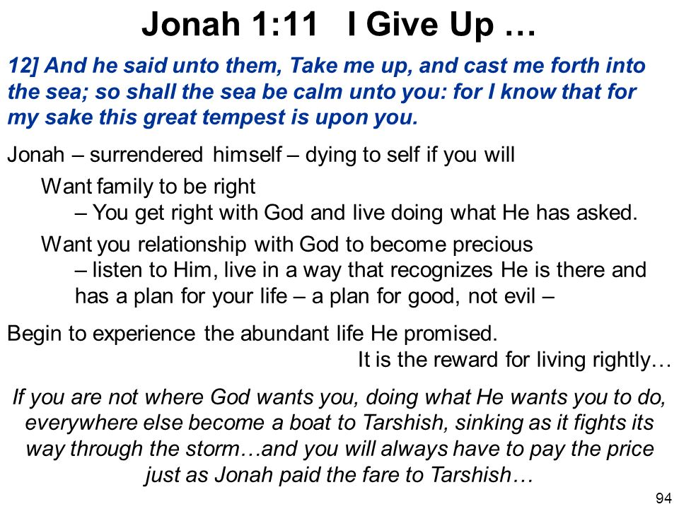 Jonah 1:11 I Give Up …