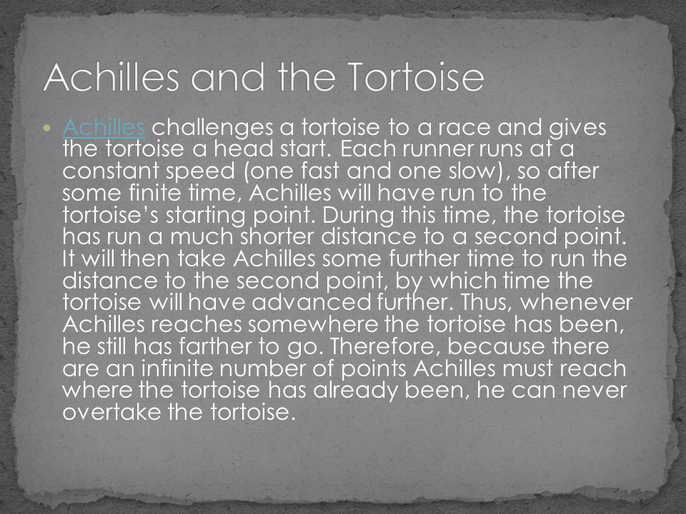 achilles and the tortoise essay A renewed version of carroll's tortoise repeatedly shows up in  as that into  which the tortoise led achilles  essays in the theory of rationality (pp 85- 111).