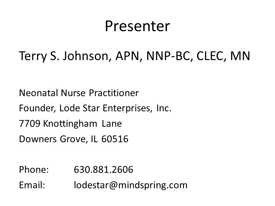 Presenter Terry S. Johnson, APN, NNP-BC, CLEC, MN