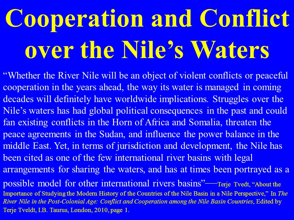 water conflict in nile basin among Water flow in the nile basin yet uses almost none of that  one of the few international river systems that has the potential for breeding armed conflict among its.
