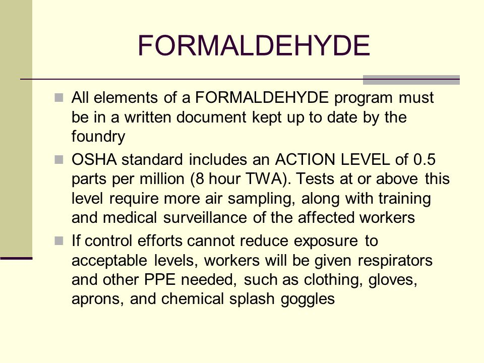 FORMALDEHYDE All elements of a FORMALDEHYDE program must be in a written document kept up to date by the foundry.