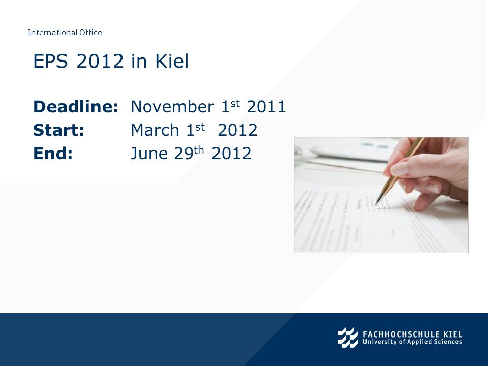 EPS 2012 in Kiel Deadline: November 1st 2011 Start: March 1st 2012