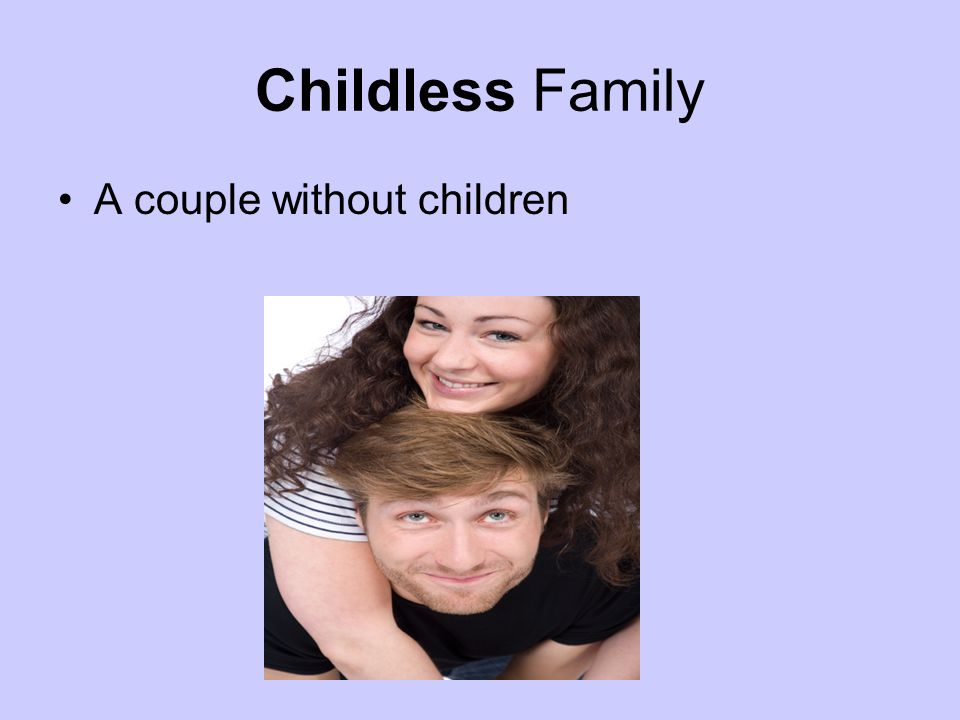 Childless Family A couple without children