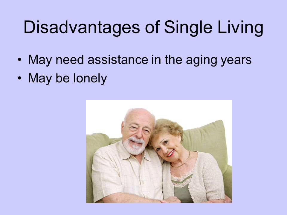 Disadvantages of Single Living