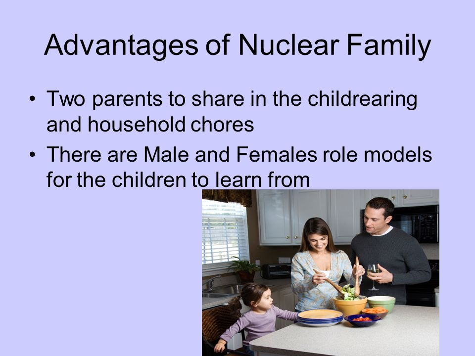 Advantages of Nuclear Family