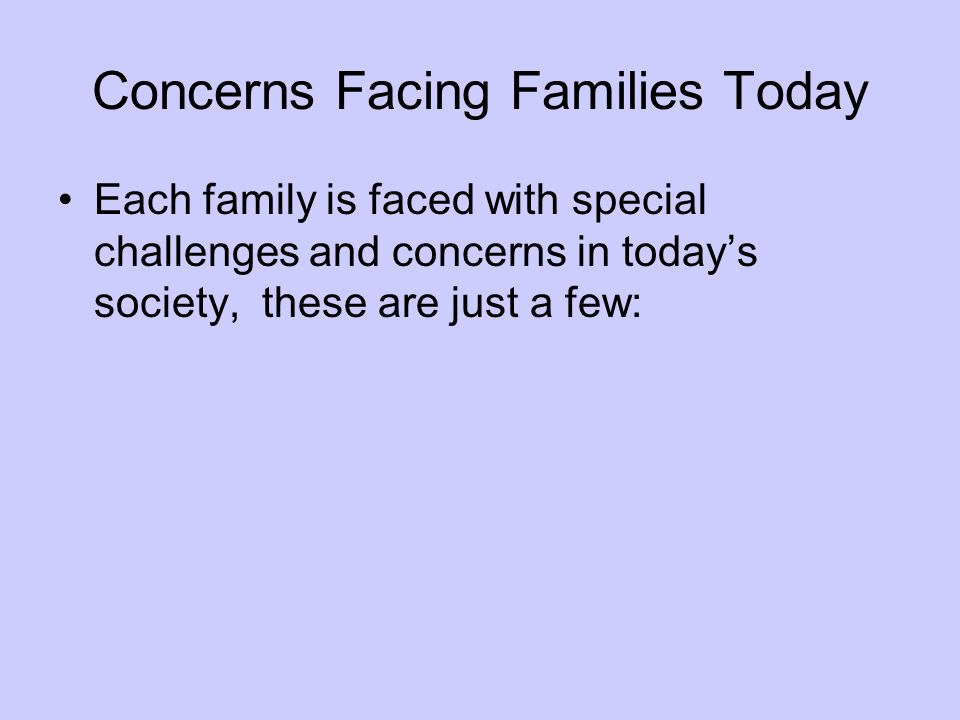 Concerns Facing Families Today
