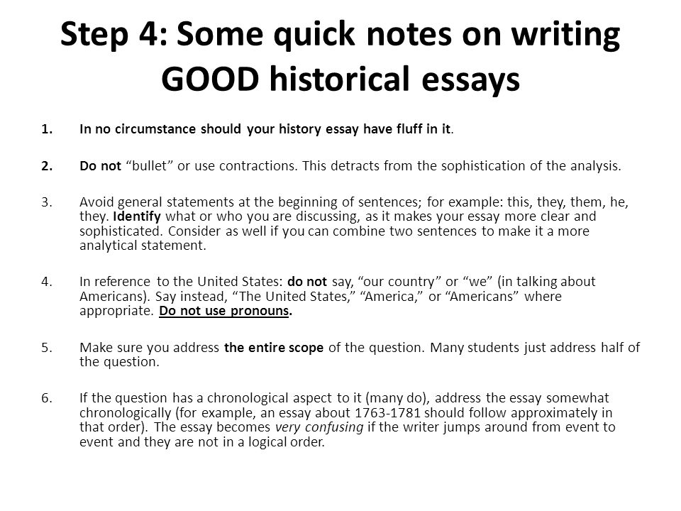 a good history essay Elements of an effective history exam essay (1)  reflected in your essay's paragraph breaks – a good thesis can get lost in bad organization.