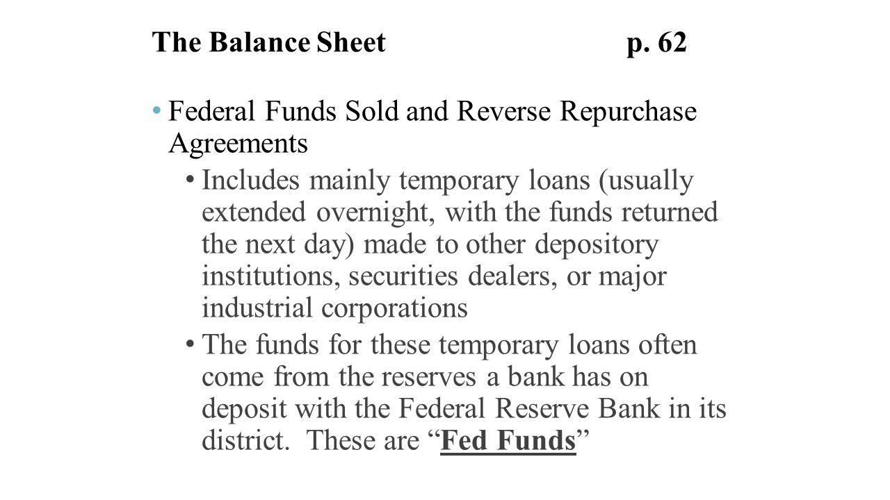 The financial statements of banks and their principal competitors 62 federal funds sold and reverse repurchase agreements platinumwayz
