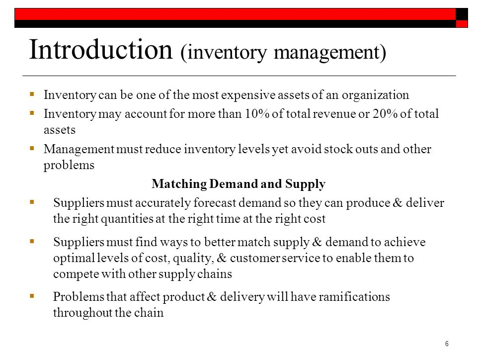 inventory introduction Introduction to inventory management learning objectives after completion of the unit, you should be able to: • explain the meaning and types of inventory.