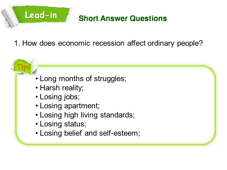 1. How does economic recession affect ordinary people