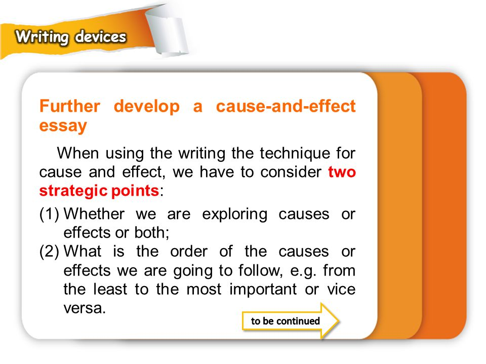Further develop a cause-and-effect essay