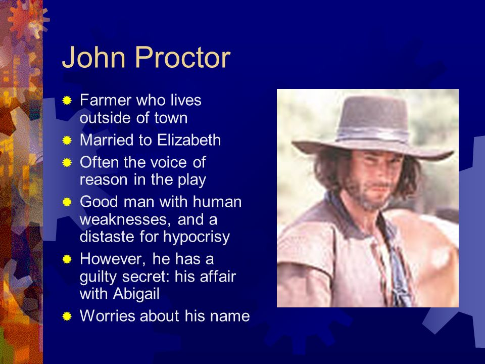 john proctor a prideful man The crucible - john proctor, a man with pride john proctor plays the leading role in the crucible by arthur miller he was persistent, honest, and full of integrity.