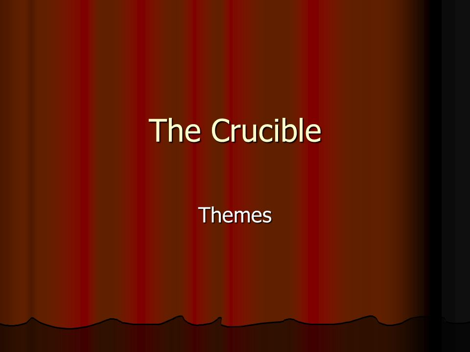 theme in the crucible Freebooksummarycom ✅ the crucible may be old but it can still relate to our society today the themes of love, rejection, and guilt are a common theme between the crucible and society today my first theme is love.