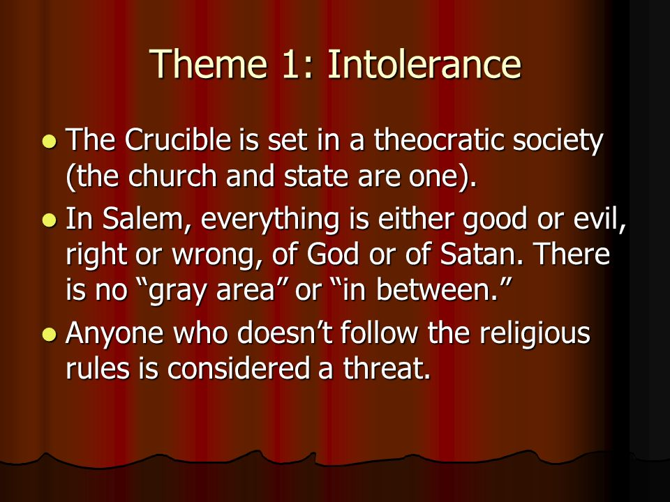 the crucible theme of religion Some of the main dangers the crucible serves as a warning of are mob mentality and the dangers of extremism learn more about the themes in the crucible, which can be easily applied to modern day situations.