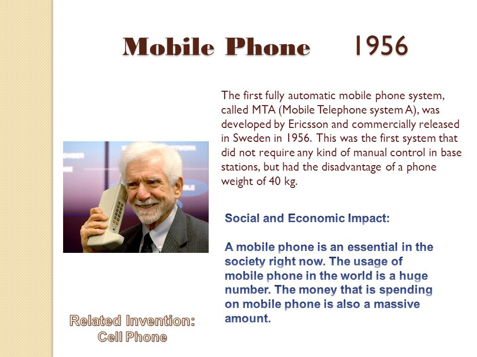 the invention of mobile phone Mobile phones have made headlines as they gradually evolved from expensive bricks to pocket-sized computers meanwhile, voip providers have helped to enhance international and business communication below is a brief timeline of the telephone to show how we got to where we are today.