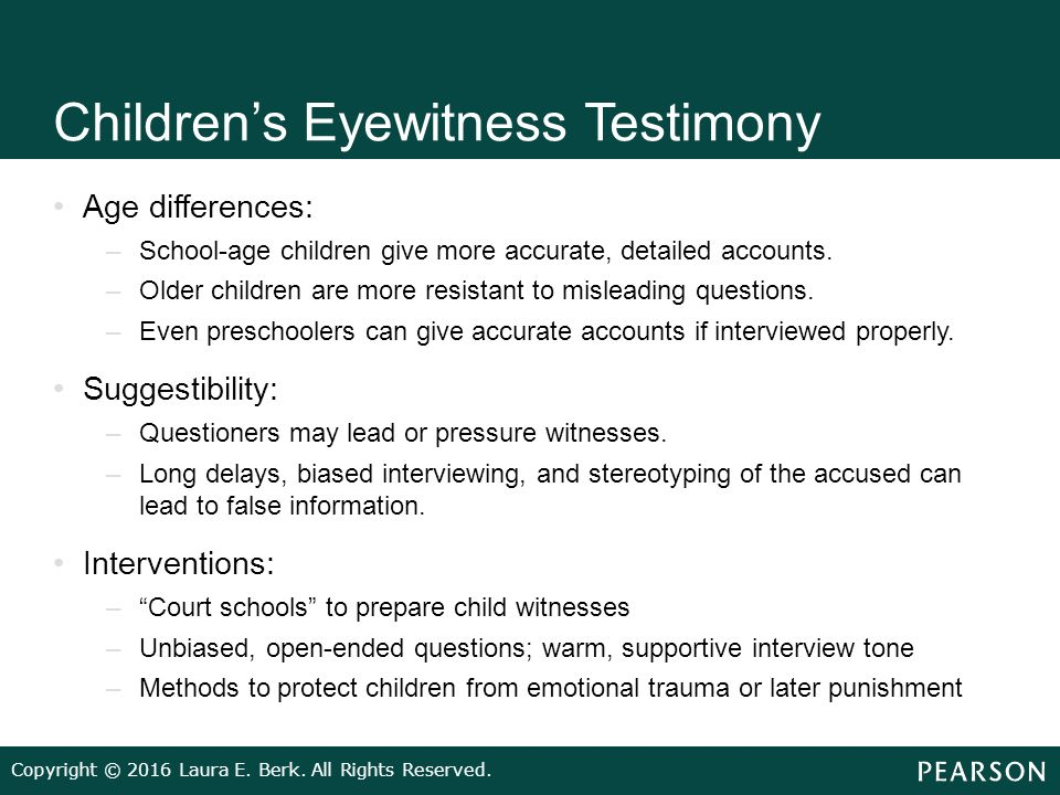 eyewitness testimony in children The cons of eyewitness testimony 1 it isn't reliable everyone has a certain personal bias this isn't a bad thing, because it is a natural thing everyone has.