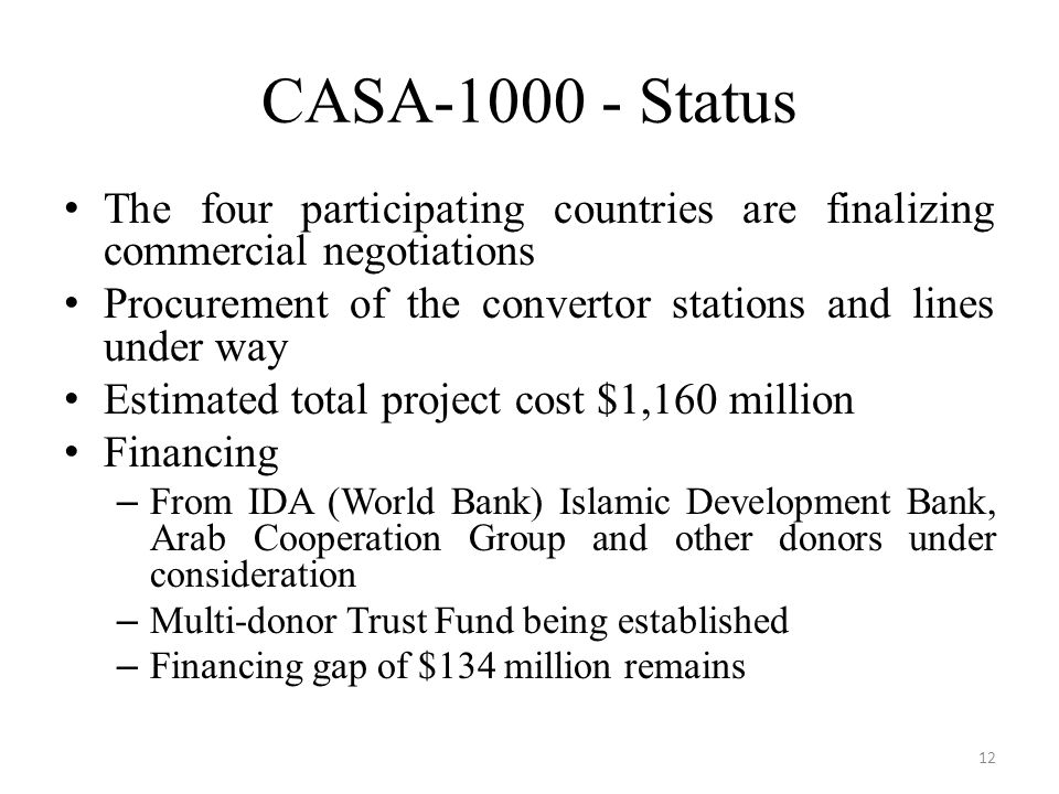 CASA-1000 - Status The four participating countries are finalizing commercial negotiations.
