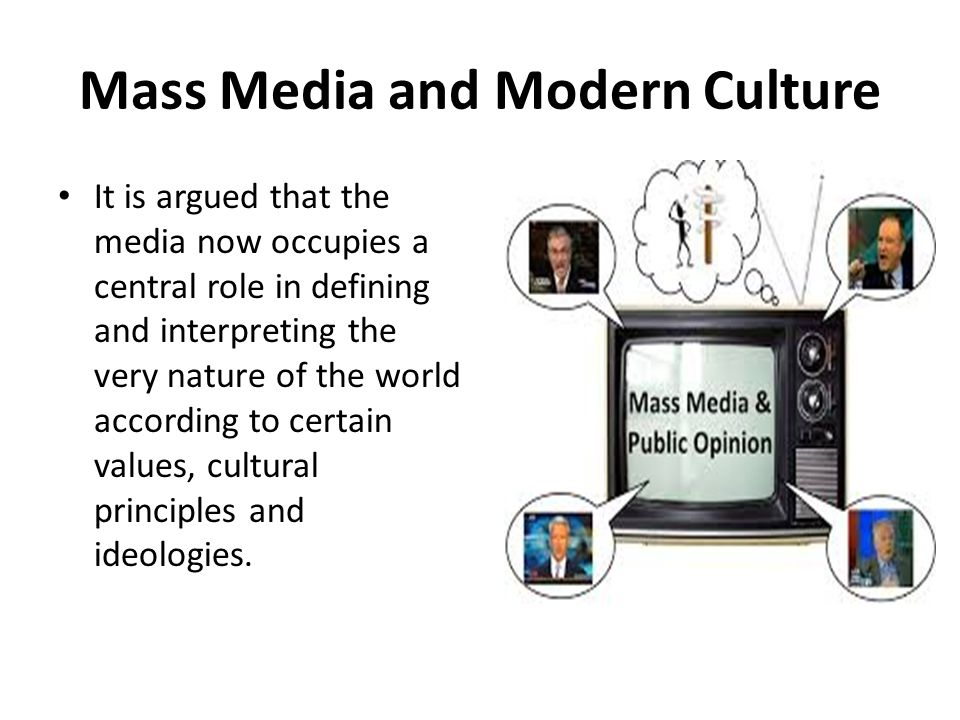 the role of the mass media in modern society The media fills multiple roles in society, including providing information from various news sources and organizations, as an entertainment source and as a way to educate individuals one of the biggest parts that the media plays in society is through the dissemination of information from various.