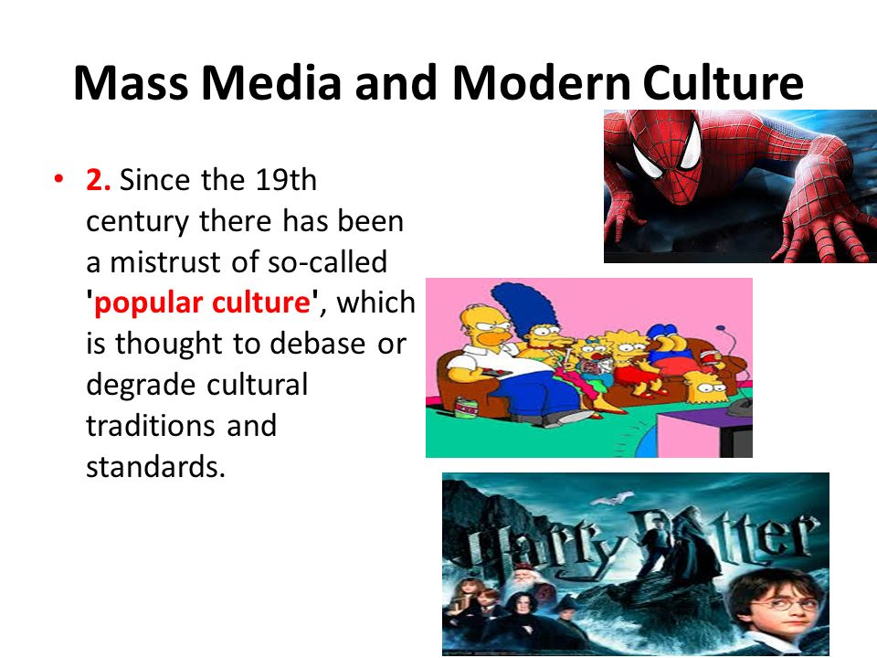 culture and the mass media The mass media in developing countries have been described as trojan horses  for the transmission of western values and for the perpetuation of cultural.
