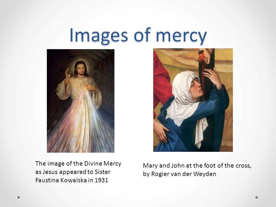 Images of mercy The image of the Divine Mercy as Jesus appeared to Sister Faustina Kowalska in 1931.