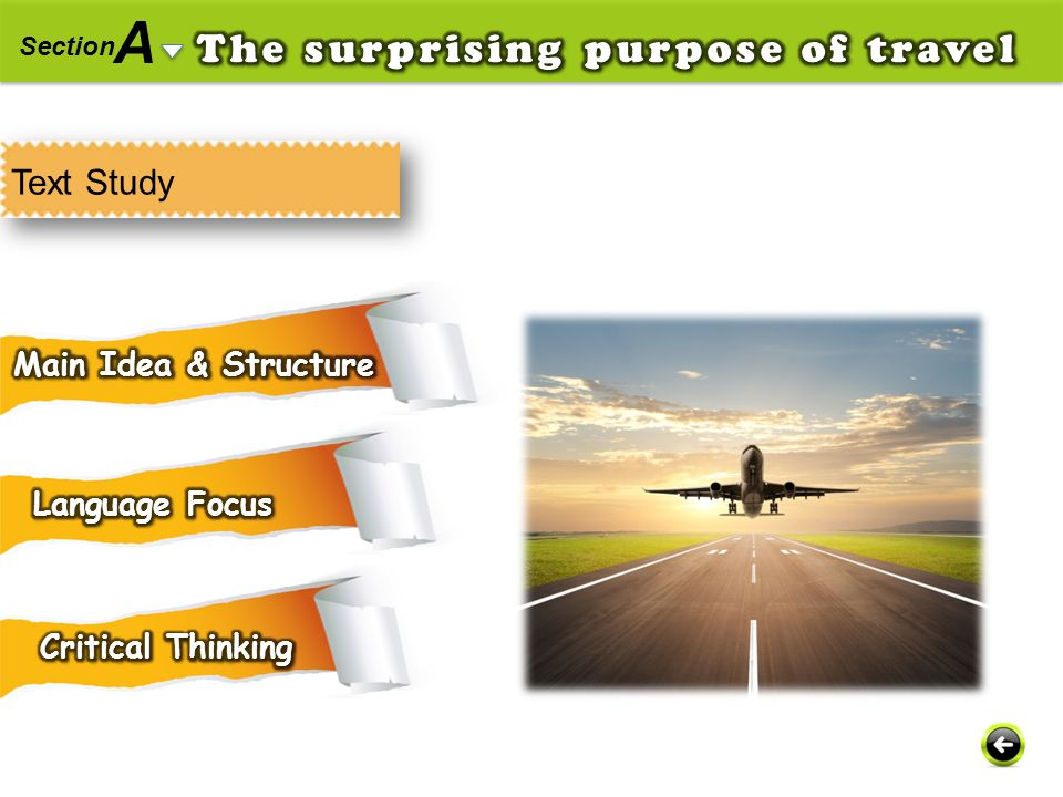 A The surprising purpose of travel Text Study Main Idea & Structure