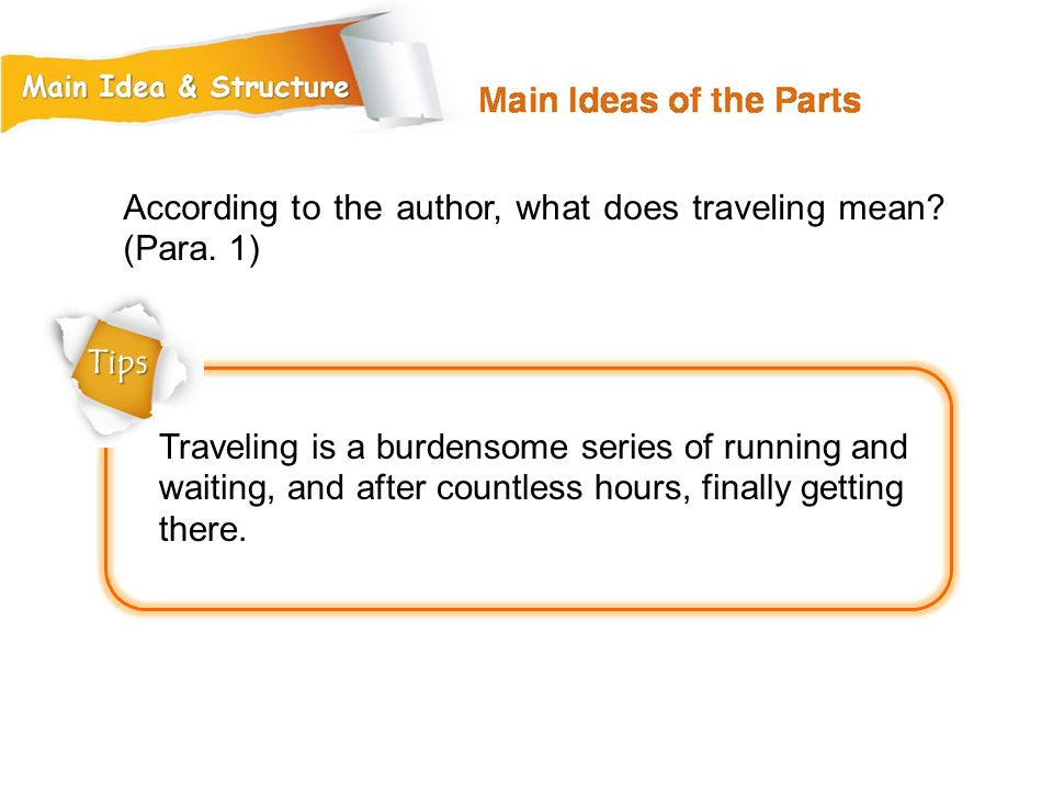 According to the author, what does traveling mean (Para. 1)
