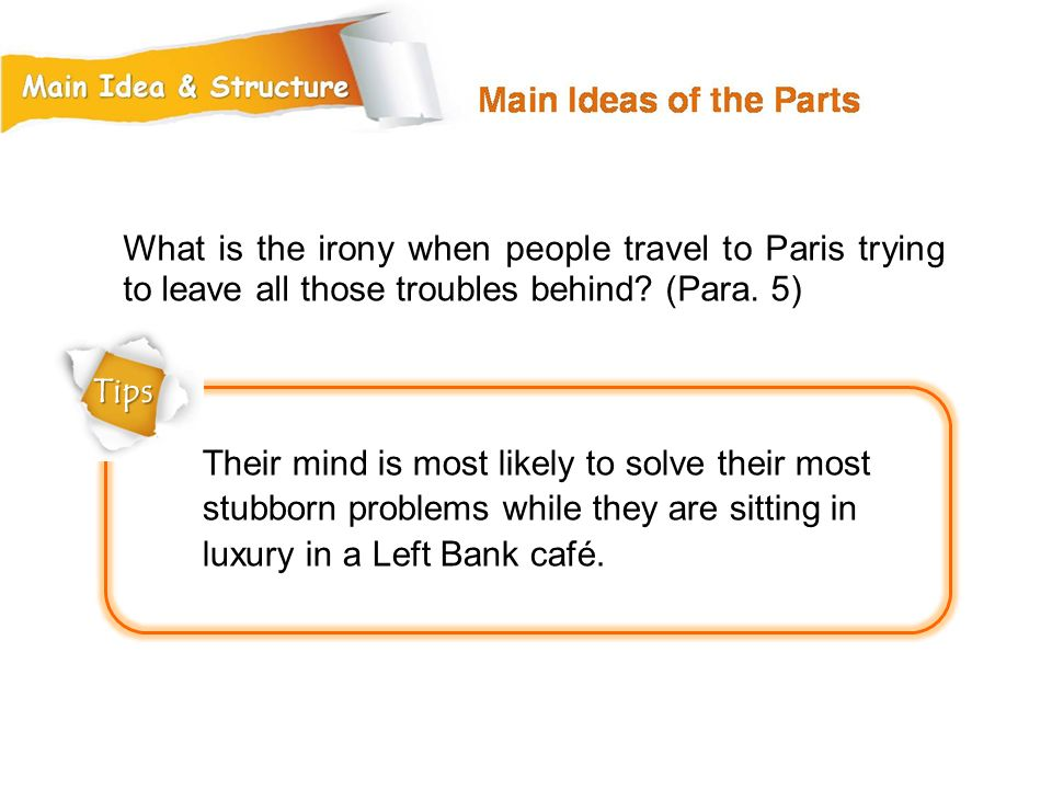 What is the irony when people travel to Paris trying to leave all those troubles behind (Para. 5)