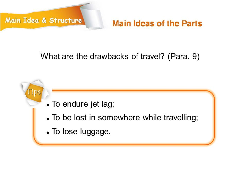 What are the drawbacks of travel (Para. 9)